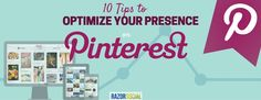 10 tips to optimize your presence on #Pinterest | by @IanCleary for @razorsocial | #SMM | You've heard of Pinterest but do you know how to use it successfully? Find out how to optimize your Pinterest profile and effectively get website clicks.