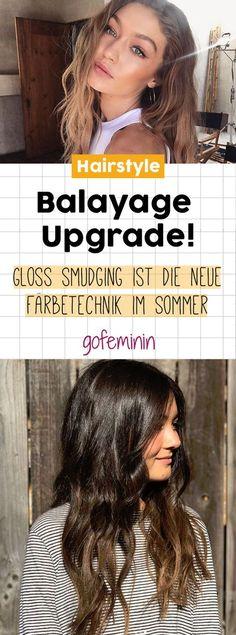 Balayage Upgrade! Gloss Smuding ist DIE neue Färbetchnik im Sommer
