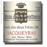 Chateau de Montmirail Vacqueyras Cuvee des Deux Freres, Rhone, France label,    A lovely full body and great tasting wine. Not too dry but delicious