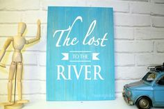 Carteles madera hand made. The lost to the river. www.mimegusta.com  carteles personalizados