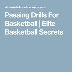Passing Drills For Basketball | Elite Basketball Secrets