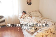 dreaming about the one.