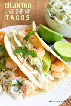Cilantro Lime Shrimp Tacos recipe. These are a great healthy idea for dinner. @sixsistersstuff