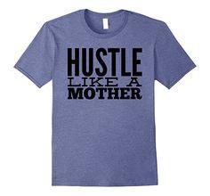 Mens Mom T-shirts Hustle Hard 2XL Heather Blue