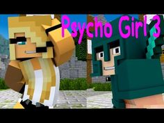 """Minecraft Songs: """"Fight Like A Girl""""Psycho Girl 3 ♪♪ Little Square Face vs Psycho Girl ♪♪ Minecraft - YouTube"""