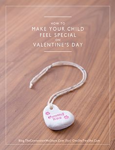 Make Your Child Feel Special on Valentine's Day