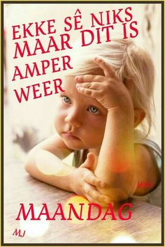 Maandag Afrikaanse Quotes, Goeie Nag, Goeie More, Good Morning Greetings, Night Quotes, Special Quotes, Day Wishes, Activity Days, New Week