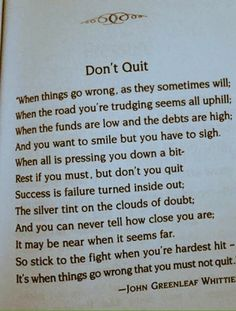 Its when things go wrong that you must not quit. - To those reading this and going through a very tough moment in time of just coming out of it. What are you learning from this dark moment, what can you do with it for others, have you grown from it? Tell it to us, we love to be inspired and motivated! You can help others with your experiences so please feel free to do so. xoxoxo. Hold on!! Everything Going Wrong Quotes, When Things Go Wrong, Words Quotes, Love Quotes, Qoutes, Sayings, Motivational Quotes For Success, Inspirational Quotes, Tough Times Quotes