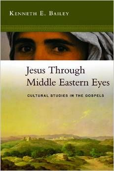 http://www.amazon.com/Jesus-Through-Middle-Eastern-Eyes/dp/0830825681/ref=sr_1_1?s=books&ie=UTF8&qid=1409622097&sr=1-1&keywords=kenneth+bailey