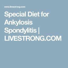Special Diet for Ankylosis Spondylitis Diet Food And Drinks Diet Low Carb Diet Nursing Diet Recipes Ankylosing Spondylitis Diet, Anklosing Spondylitis, Chronic Inflammatory Disease, Autoimmune Disease, Types Of Arthritis, Diet Recipes, Vegan Recipes, Fibromyalgia, Health And Wellness