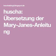 huscha: Übersetzung der Mary-Janes-Anleitung