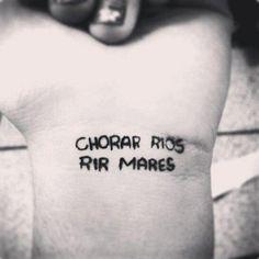 cry rivers. laugh seas