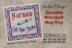 "Quotable Mug Rug, Nurses Call the Shots Mini Quilt, ITH Machine Embroidery Digital DOWNLOAD, Finished ""In the Hoop"""