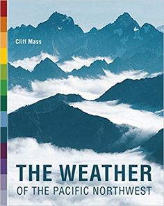 The Weather of the Pacific Northwest (Samuel and Althea Stroum Books): Clifford Mass: 9780295988474: Amazon.com: Books