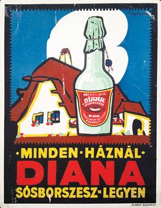 Diana Rubbing Alcohol / Diana Sósborszesz 1925 Artist: Kónya Zoltán Vintage Ads, Vintage Posters, Budapest, Rubbing Alcohol, Illustrations And Posters, Childhood Memories, Diana, Images, Tarot