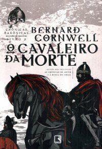 O Cavaleiro da Morte - Bernard Cornwell (livro 2)