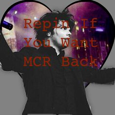 Hmm I want them back, but mcr wasn't really helping the boys BC they needed time away. I MISS THEM LIKE F BUT I LIKE THAT I CANT STILL HEAR THEIR MUSIC, even if it's old albums together, or new ones apart.