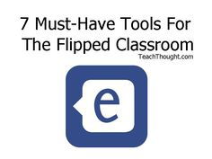 7 Must-Have Tools For The Flipped Classroom. Try teaching like this. Classroom Tools, Flipped Classroom, School Classroom, Classroom Management, Online Classroom, Classroom Resources, Classroom Ideas, 21st Century Classroom, 21st Century Learning