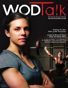 WOD Talk Magazine - July/August - Issue 6  WOD Talk is a CrossFit lifestyle magazine.  This months issue feature a sit down with CrossFit Games athlete Julie Foucher, Olympic lifting technique focus on the hook grip, metal training strategies as well as the inspiring story of Corey Reed.