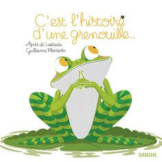 C'est l'histoire d'une grenouille… | Éditions Sarbacane