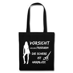 #Vorsicht vor der #Friseurin die #Schere ist #harmlos. Tolles #Design und cooler #Spruch auf der schwarzen #Stofftasche. EINFACH HIER KLICKEN!