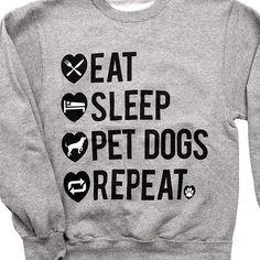 'Eat Sleep Pet Dogs Repeat' Unisex Sweater