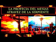 La profecia del mesias atravez de la serpiente