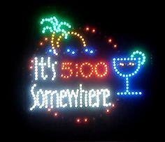 It's  5:00 Somewhere Motion LED Sign