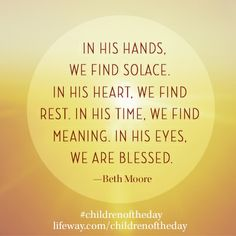 From Beth Moore's newest Bible Study #ChildrenOfTheDay, coming out May 2014!