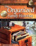 The Organized Family Historian: How to File, Manage, and Protect Your Genealogical Research and Heirlooms