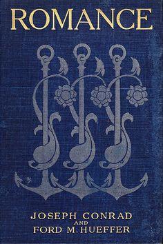 Will Jordan - Conrad, Joseph and Ford M. Hueffer (Ford Maddox Ford) - Romance - NY, McClure Phillips, 1904 | Flickr -