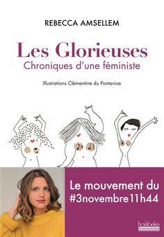 Les glorieuses ; chroniques d'une féministe - Rebecca Amsellem, Clémentine Du Pontavice - Hoebeke - Grand format - Place des Libraires