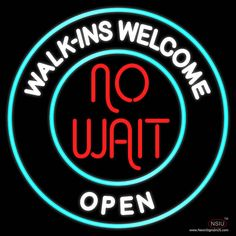 Walk Ins Welcome Open No Wait Real Neon Glass Tube Neon Sign,Affordable and durable,Made in USA,if you want to get it ,please click the visit button or go to my website,you can get everything neon from us. based in CA USA, free shipping and 1 year warranty , 24/7 service