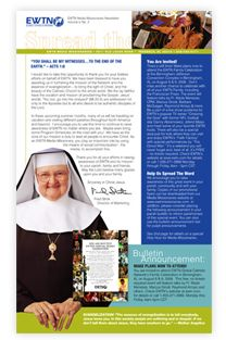 Don't miss out on the New Evangelization!  As an EWTN Media Missionary you can bring others to Christ by promoting EWTN. Click on Mother Angelica's picture to learn more about what YOU can do.