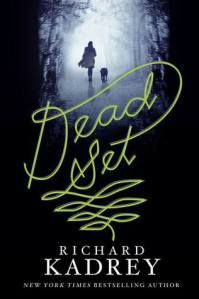 Cover image for Dead Set by Richard Kadrey, a dark story of a girl who has lost her father, and the many myths of the underworld.