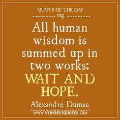 Quote Of The Day: All human wisdom - Inspirational Quotes about ...