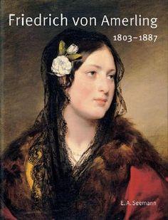 Friedrich von Amerling 1803-1887 von Friedrich von Amerling http://www.amazon.de/dp/3363008163/ref=cm_sw_r_pi_dp_KqsFvb1ZW1K8S