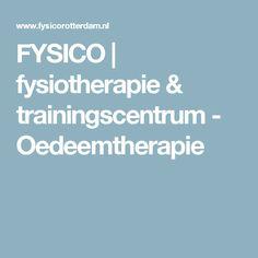 FYSICO | fysiotherapie & trainingscentrum - Oedeemtherapie