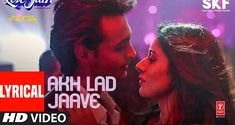 T-Series present Bollywood Movie Loveyatri video song Akh Lad Jaave with lyrics. The movie features Aayush Sharma and Warina Hussain in leading roles. New Hit Songs, Dj Songs, Songs 2017, Rock Songs, Bollywood Music Videos, Bollywood Movie Songs, Latest Bollywood Songs, New Hindi Video, Rap Singers