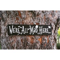 We're All Mad Here Sign Alice in Wonderland Sign Disney Sign Disney... ($25) ❤ liked on Polyvore featuring home, home decor, wall art, black, home & living, home décor, wall décor, wall hangings, disney home decor and black wall art
