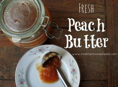 Fresh Peach Butter: Tiramar Farms Homestead Capture the tastes of summer in this delicious peach butter recipe! Only five ingredients!  #peaches #food #foodie #recipe #summer #preserving #canning #peachbutter