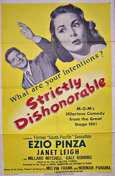 Strictly Dishonorable (1951) Stars: Ezio Pinza, Janet Leigh, Millard Mitchell, Gale Robbins, Maria Palmer, Esther Minciotti ~  Directors: Melvin Frank, Norman Panama