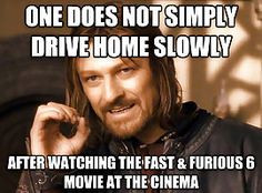 No drive home slowly after Fast and Furious 6
