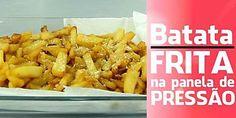 Saiba como fazer batata frita na panela de pressão Macaroni And Cheese, Cake Decorating, Chicken, Ethnic Recipes, Food, Pan Fried Potatoes, Quick Recipes, Microwaves, Clean Eating Tips