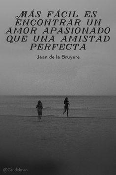"""""""Más fácil es encontrar un #AmorApasionado que una #AmistadPerfecta""""…"""