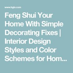 Feng Shui Your Home With Simple Decorating Fixes | Interior Design Styles and Color Schemes for Home Decorating | HGTV