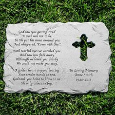 """A Personal Creations Exclusive! Find comfort and peace outdoors with our beautifully crafted cross memorial garden stone. Made of weather-resistant resin, it features an attractive cross cut-out and a reassuring verse about your departed loved one's closeness to God. We laser engrave any message on 3 lines, up to 22 characters per line.  <p> <b>Verse Reads: <p> God saw you getting tired A cure was not to be. So he put his arms around you And whispered, """"""""Come with Me."""""""" <p> With tearful eyes…"""