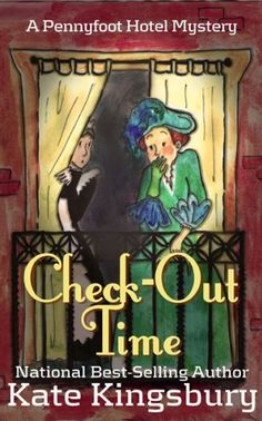 Check-Out Time (1995) (The fifth book in the Pennyfoot Hotel series) A novel by Kate Kingsbury