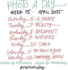 PHOTO A DAY CHALLENGE APRIL: WEEK FIFTEEN. ARE YOU READY?