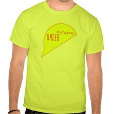 UNDER Developement T Shirt, Hoodie Sweatshirt